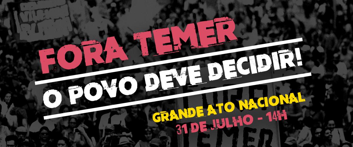 """Novo ato """"Fora Temer"""" mobiliza o país e alerta: o povo deve decidir!"""