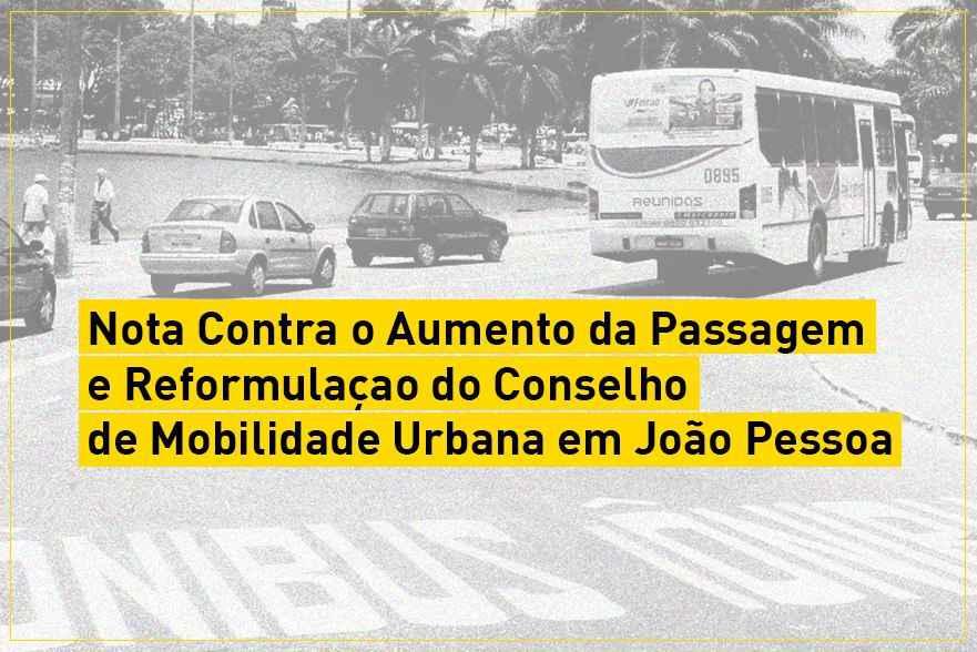 Nota Contra o Aumento de Passagem e Reformulação do Conselho de Mobilidade Urbana