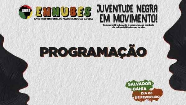 Pela luta da juventude negra, ENNUBES terá dia de atividades em Salvador