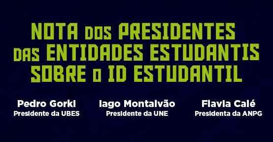 Nota dos presidentes das entidades estudantis sobre o ID Estudantil