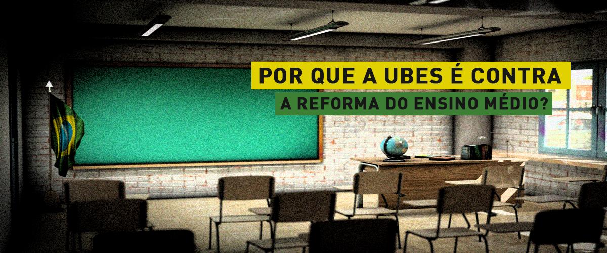 5 motivos por que a UBES é contra a MP de reforma do ensino médio