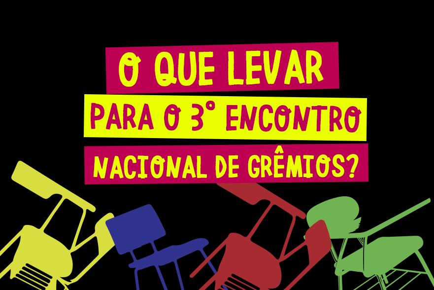 O que levar para o 3º Encontro Nacional de Grêmios?