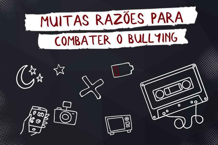 Muitas razões para combater o bullying