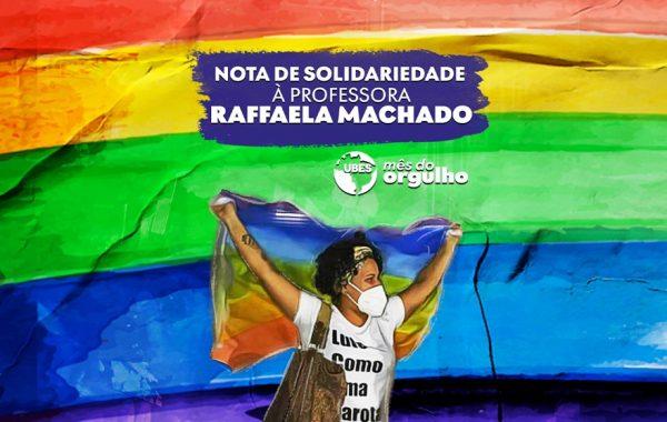Nota de solidariedade a professora Raffaela Machado